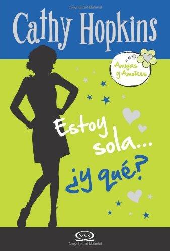 Amigas y Amores 5 - Estoy sola… ¿Y qué? por Cathy Hopkins