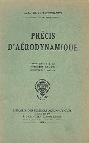 R. G. Desgrandschamps. Précis d'aérodynamique. 3e édition, entièrement refondue, illustrée de 51 figures