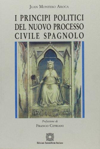 I principi politici del nuovo processo civile spagnolo (Biblioteca di diritto processuale)