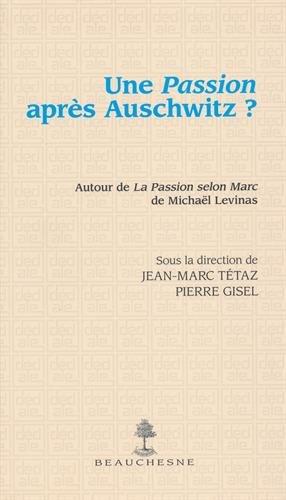 Une Passion après Auschwitz ? Autour de la Passion selon Michaël Levinas