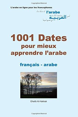 1001 Dates pour mieux apprendre l'arabe: fr-ar