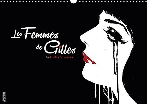 Les femmes de Gilles (Wandkalender 2019 DIN A3 quer): By Gilles Vranckx (Monatskalender, 14 Seiten) (CALVENDO Kunst) - La Femme Fashion