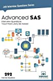 Advanced SAS Interview Questions You'll Most Likely Be Asked: Volume 26 (Job Intervie...