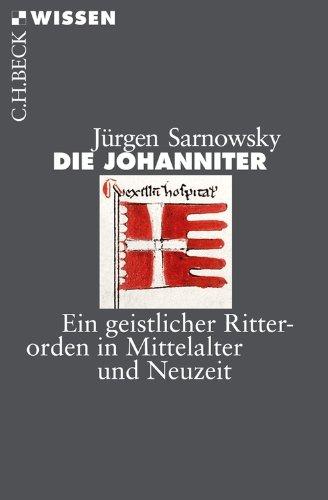 Die Johanniter: Ein geistlicher Ritterorden in Mittelalter und Neuzeit (Beck'sche Reihe)