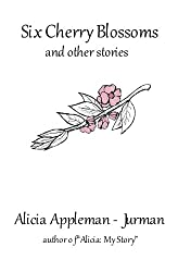 Six Cherry Blossoms: and other stories
