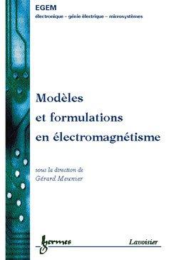 Modèles et formulations en électromagnétisme. Electromagnétisme et éléments finis 2