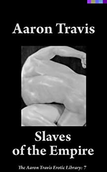 Slaves of the Empire (The Aaron Travis Erotic Library Book 7) (English Edition) di [Travis, Aaron]