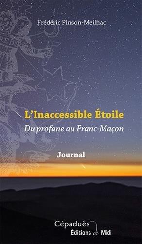 L'Inaccessible Étoile Du profane au Franc-Maçon par Frédéric Pinson-Meilhac