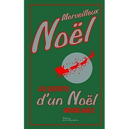 Merveilleux Noël. Les Secrets d'un Noël inoubliable