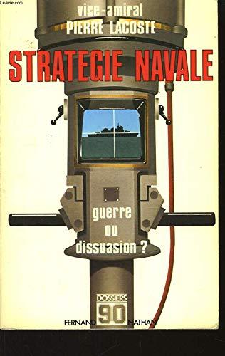 Stratégie navale, guerre ou dissuasion ? par Lacoste Pierre