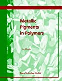 [(Metallic Pigments in Polymers)] [Edited by Ian R Wheeler] published on (September, 1999)