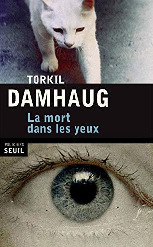 La Mort dans les yeux par Torkil Damhaug