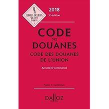 Code des douanes 2018, Code des douanes de l'Union, annoté et commenté - 3e éd.