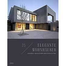 25 elegante Wohnhäuser: Ausgewählt von der Reiners Architektur-Stiftung
