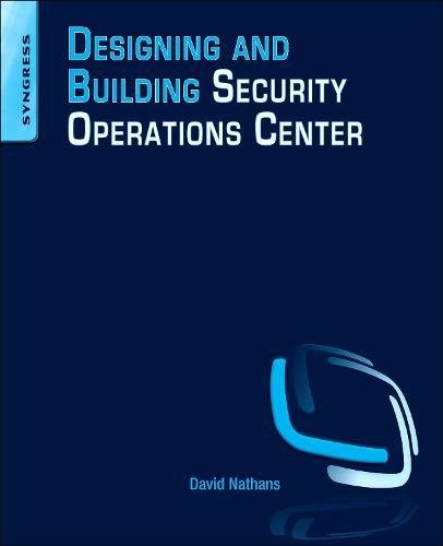Designing and Building a Security Operations Center por David Nathans