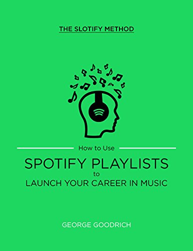 how-to-use-spotify-playlists-to-launch-your-career-in-music-english-edition