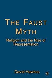 The Faust Myth: Religion and the Rise of Representation by D. Hawkes (2007-04-12)