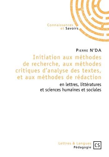 Initiation aux méthodes de recherche, aux méthodes critiques d'analyse des textes, et aux méthodes de rédaction en lettres, littératures et sciences humaines et sociales