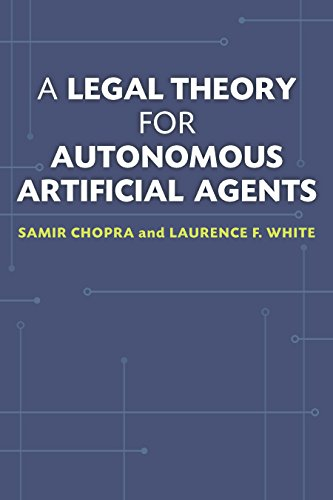 A Legal Theory for Autonomous Artificial Agents (English Edition)