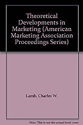 Theoretical Developments in Marketing (American Marketing Association Proceedings Series)