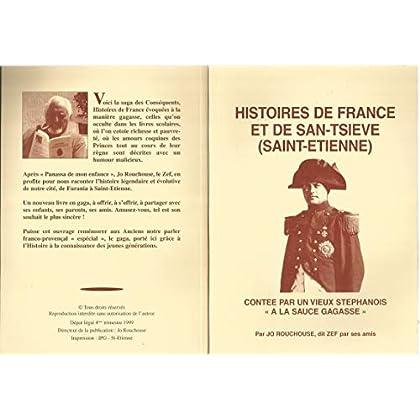 Histoires de France et de San-Tsieve, Saint-Étienne : Contée sic par un vieux Stéphanois à la sauce gagasse