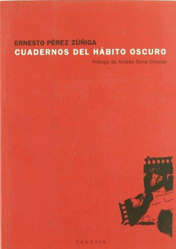 Cuadernos del hábito oscuro por Ernesto Pérez Zúñiga