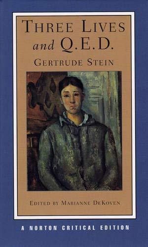 Three Lives and Q.E.D. (Norton Critical Editions) (Steine Norton)
