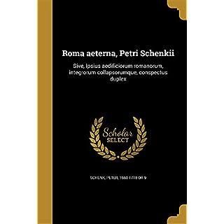 LAT-ROMA AETERNA PETRI SCHENKI