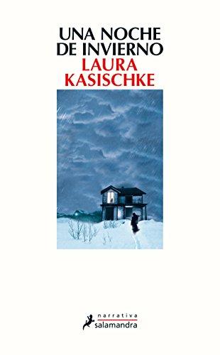 Una noche de invierno (Narrativa) por Laura Kasischke