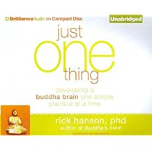 Just One Thing: Developing a Buddha Brain One Simple Practice at a Time (CD-Audio) - Common