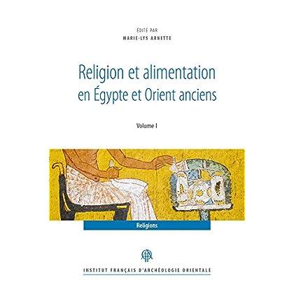 Religion et alimentation en Egypte et Orient anciens : 2 Volumes