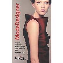 Modedesigner: Ein Lexikon von Armani bis Yamamoto