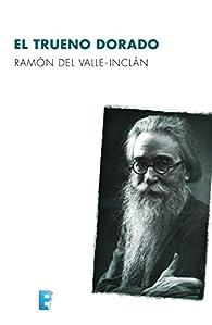 El trueno dorado par  Ramón del Valle-Inclán