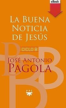 La buena noticia de Jesús. Ciclo B (eBook-ePub) PDF Descarga gratuita