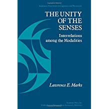 The Unity of the Senses: Interrelations Among the Modalities (Academic Press Series in Cognition and Perception)