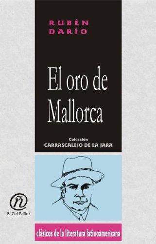 El oro de Mallorca/The Gold from Mallorca (Coleccion Clasicos De La Literatura Latinoamericana Carrascalejo De La Jara)