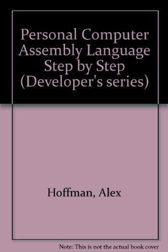 PC Assembly Language: Step by Step (Developer's Series) by Alex Hoffman (1990-09-02)