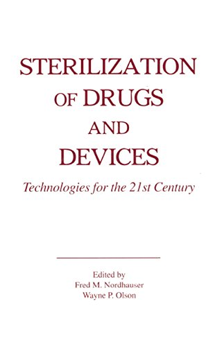 Sterilization of Drugs and Devices: Technologies for the 21st Century (English Edition)