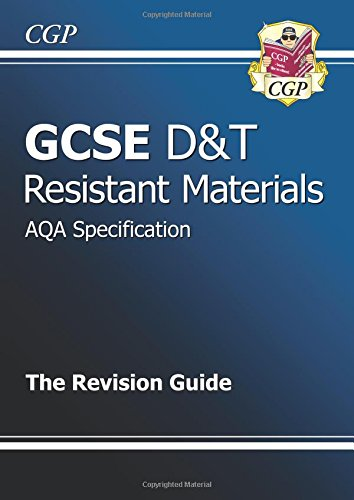 GCSE Design & Technology Resistant Materials AQA Revision Guide (A*-G course) (CGP GCSE D&T A*-G Revision)