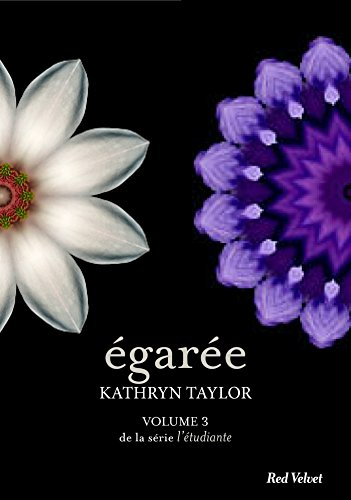 Égarée - L 'étudiante, volume 3 (Fiction - Red Velvet GF) par [Taylor, Kathryn]