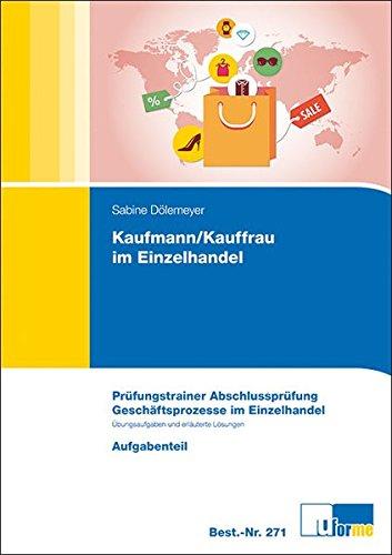 Kaufmann/Kauffrau im Einzelhandel, Prüfungstrainer Abschlussprüfung, Geschäftsprozesse im Einzelhandel