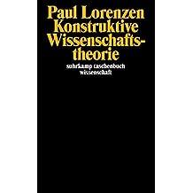 Konstruktive Wissenschaftstheorie (suhrkamp taschenbuch wissenschaft, Band 93)