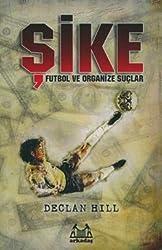 Sike - Futbol ve Organize Suclar