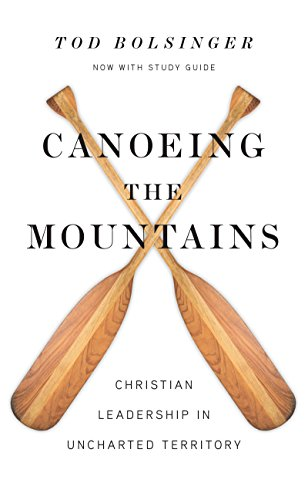Canoeing the Mountains: Christian Leadership in Uncharted Territory por Tod E Bolsinger