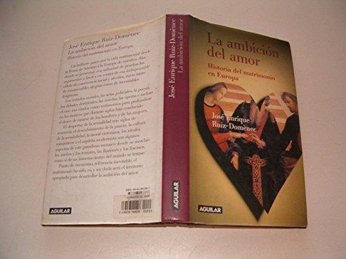 Ambicion Del Amor, La por Jose Enrique Ruiz-Domenec