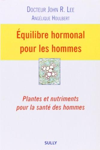 Equilibre hormonal pour les hommes : Plantes et nutriments pour la santé des hommes