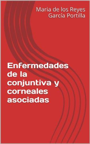 Enfermedades de la conjuntiva y corneales asociadas (Compendio de Oftalmología) por Maria de los Reyes García Portilla