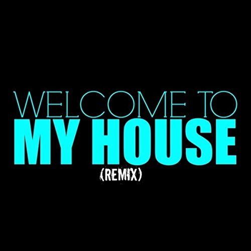 Welcome to my house remix my house mp3 for House music remix