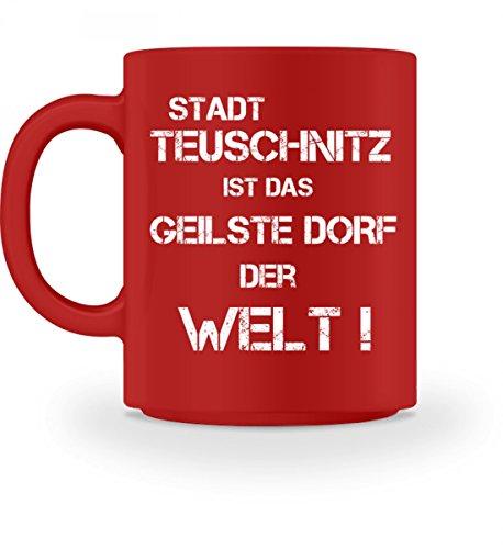 Hochwertige Tasse - Stadt Teuschnitz ist das geilste Dorf Red