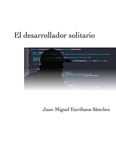 El Desarrollador Solitario por Juan Miguel Escribano Sánchez